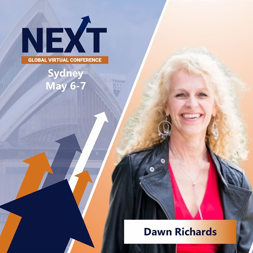 NEXT Global Virtual Conference™   with Dawn Richards