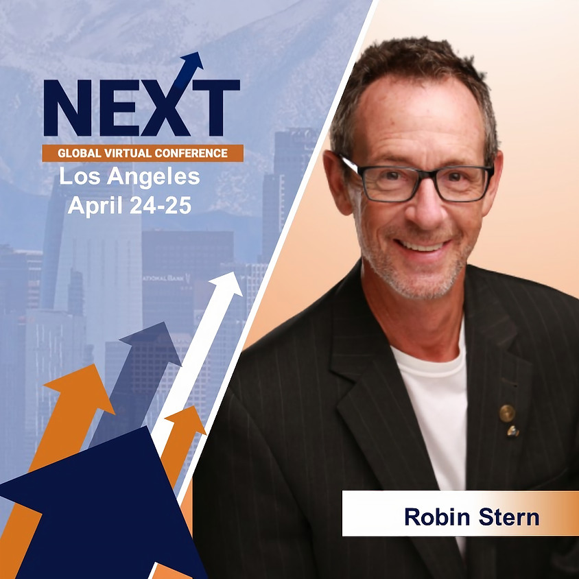 NEXT Global Virtual Conference™  with Robin Stern