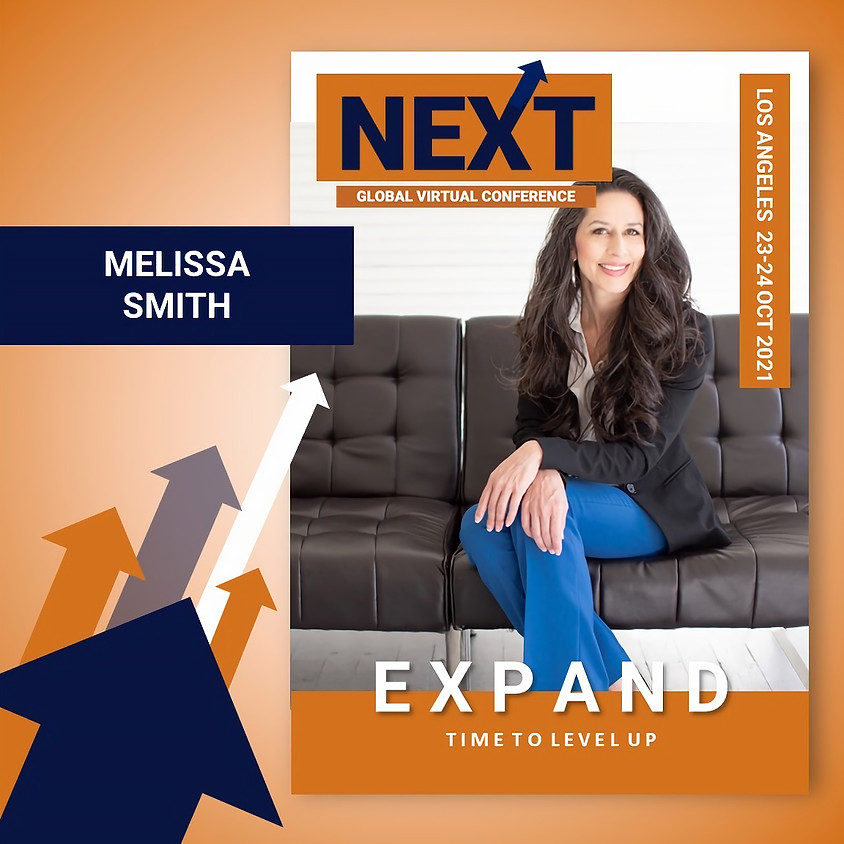 NEXT Global Virtual Conference™   - EXPAND LA  Featured Speaker Melissa Smith