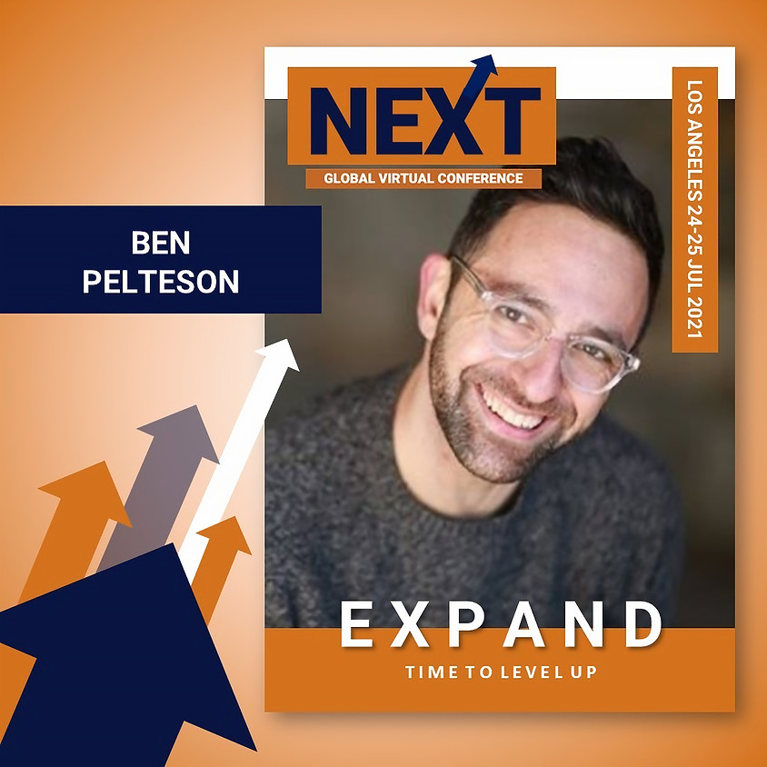 NEXT Global Virtual Conference™   - EXPAND LA with Ben Pelteson