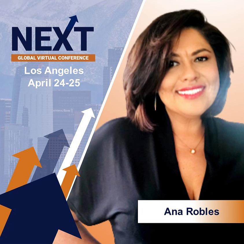 NEXT Global Virtual Conference™  with Ana Robles