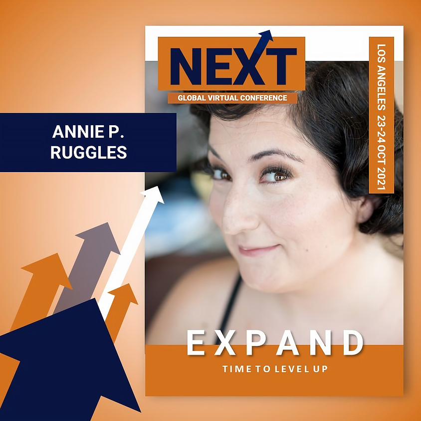NEXT Global Virtual Conference™   - EXPAND LA  Moderator Annie P. Ruggles