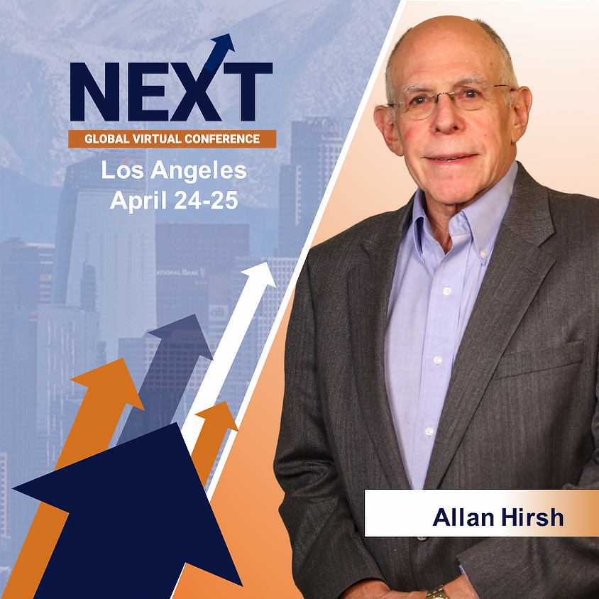 NEXT Global Virtual Conference™ with Allan Hirsh