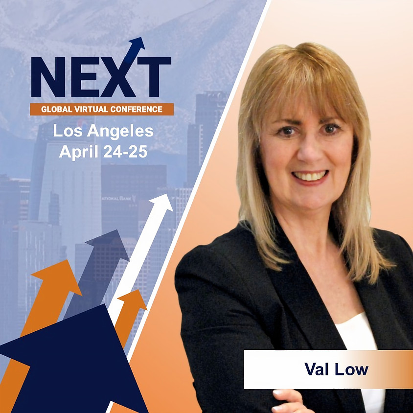 NEXT Global Virtual Conference™  Val Low