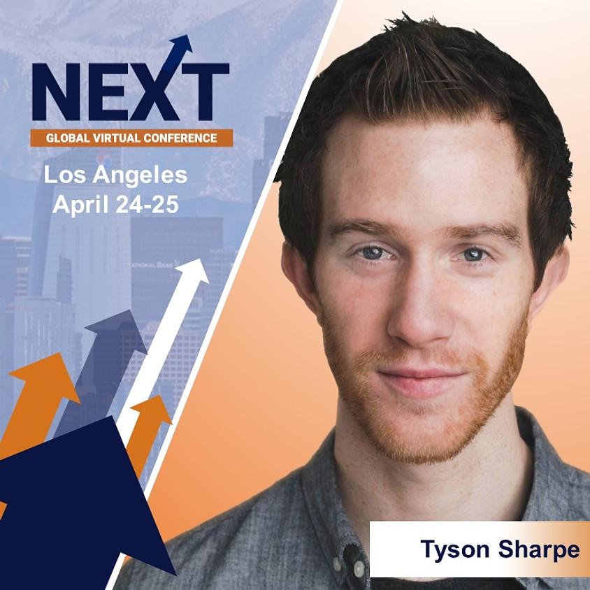 NEXT Global Virtual Conference™  Tyson Sharpe