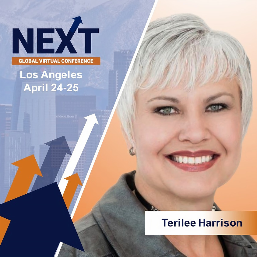 NEXT Global Virtual Conference™ with Terilee Harrison