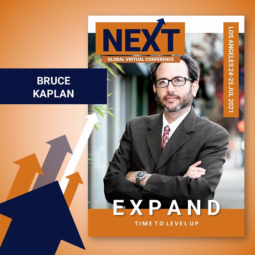 NEXT Global Virtual Conference™   - EXPAND LA with Bruce Kaplan