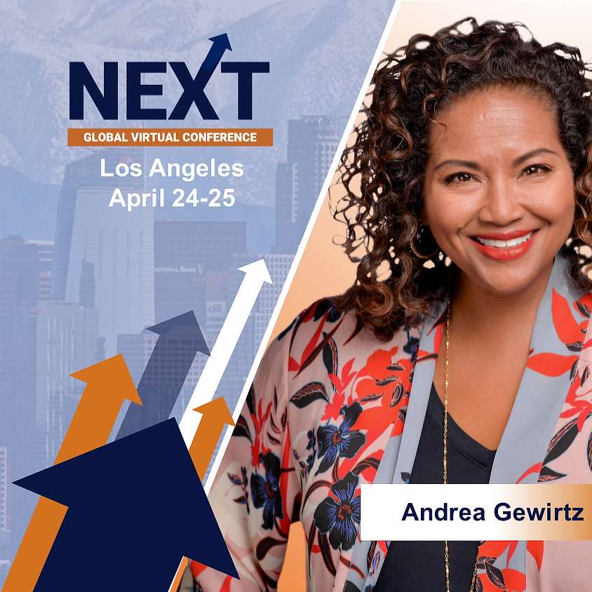 NEXT Global Virtual Conference™  with Andrea Gewirtz