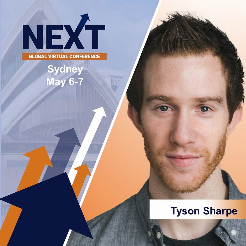 NEXT Global Virtual Conference™ With  Tyson Sharpe