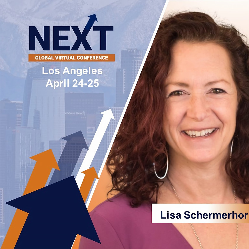 NEXT Global Virtual Conference™ with Lisa Schermerhorn