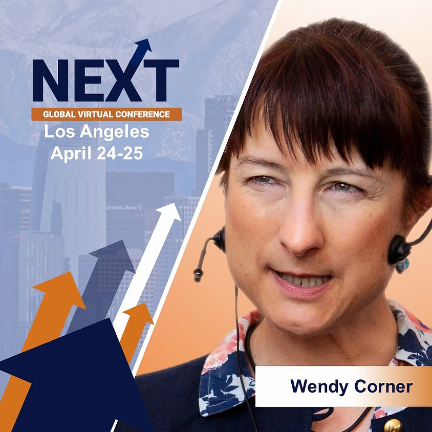 NEXT Global Virtual Conference™ with Wendy Corner