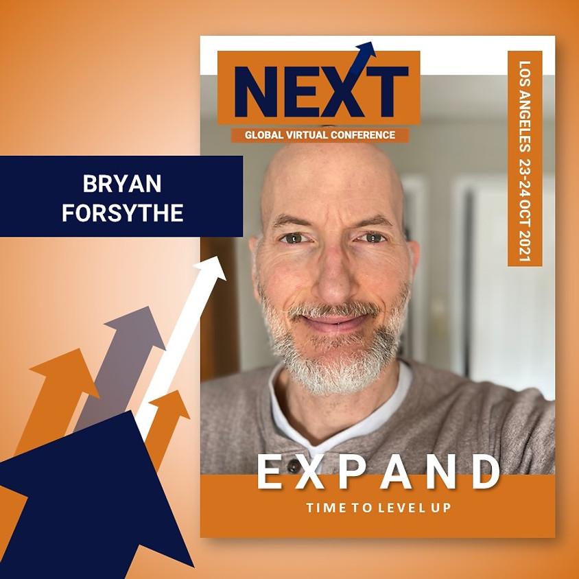 NEXT Global Virtual Conference™   - EXPAND LA  - Bryan Forsythe