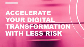 Accelerate Your Digital Transformation With Less Risk