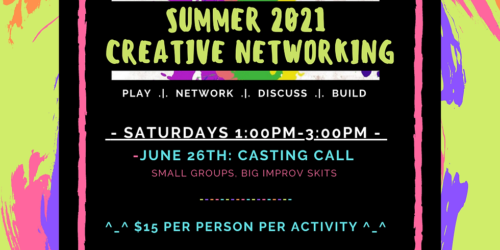 Summer 2021 Creative Networking: Casting Call!