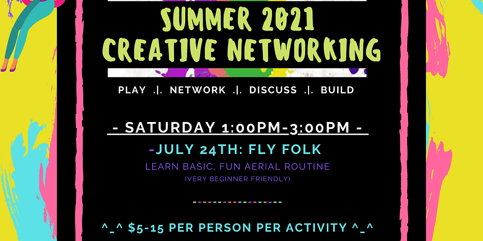 Summer 2021 Creative Networking: Fly Folk