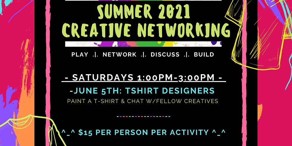 Summer 2021 Creative Networking: T-shirt Designers!