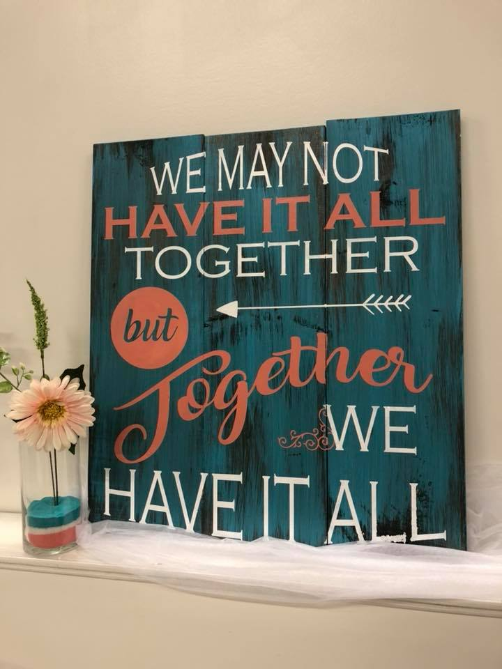 "Together We Have It All 24""x24"""