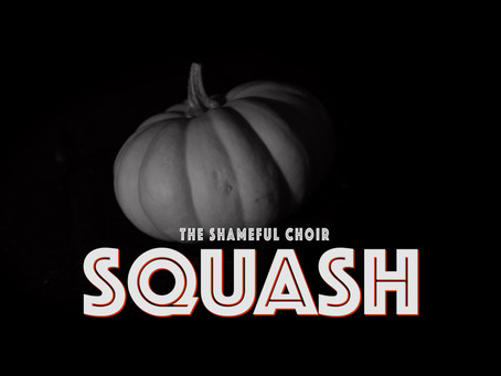 The Making of SQUASH ~A Satirical Music Video By The Shameful Choir~