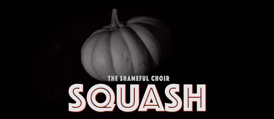 The Making of SQUASH ~A Satirical Music Video By The Shameful Choir~