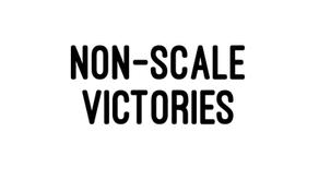 Non-Scale Victories