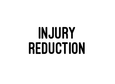 Injury Reduction
