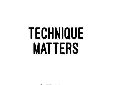 Technique Matters