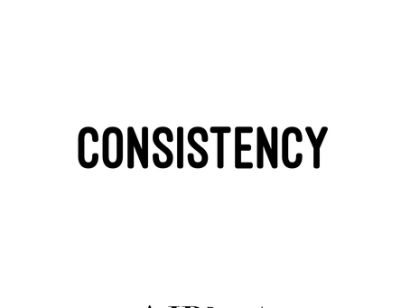 Consistency is Key