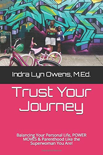Trust Your Journey: Balancing Personal life, power moves and parenthood...