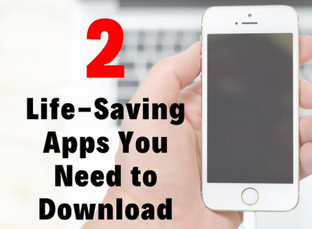 2 Life-Saving Apps You Should Download!