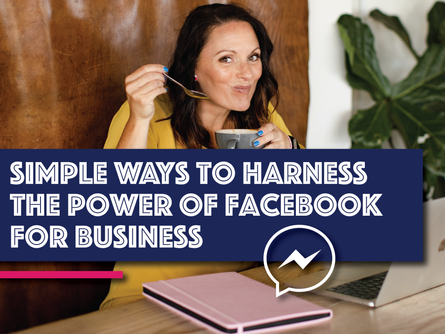 Simple Ways To Harness The Power Of Facebook For Business
