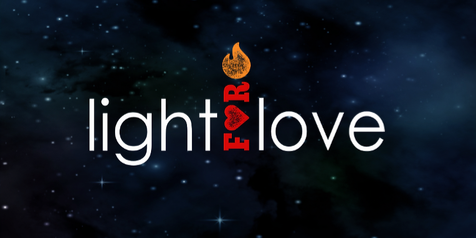 Attend Light for Love | August