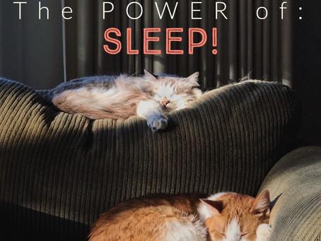 The Power of: SLEEP!