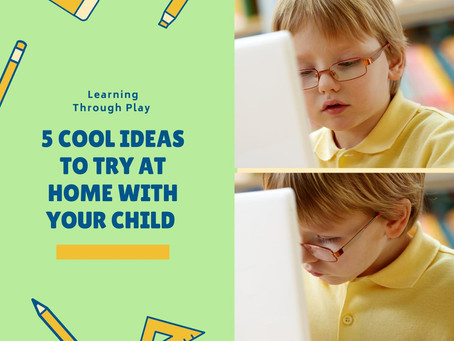 Learning Through Play: 5 Cool Ideas to Try at Home With Your Child