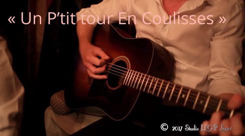 """""""Un P'tit tour En Coulisses"""""""
