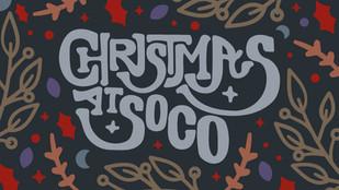 CHRISTMAS AT SOCO