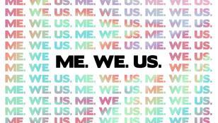ME. WE. US.
