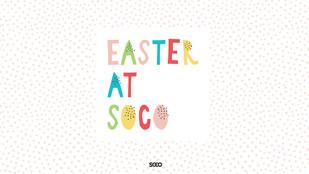 EASTER AT SOCO 2019
