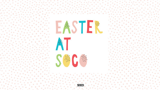 EASTER AT SOCO 2019