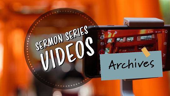 Sermon Series Vid Archives.jpeg