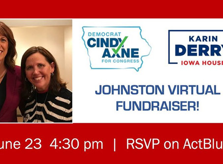 Johnston Virtual Fundraiser for Cindy Axne & Karin Derry!