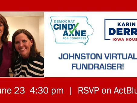 Johnston Virtual Fundraiser for Cindy Axne & Karin Derry!
