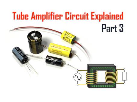 Tube Amplifiers Explained, Part 3: Core Concepts - Common Electronic Components