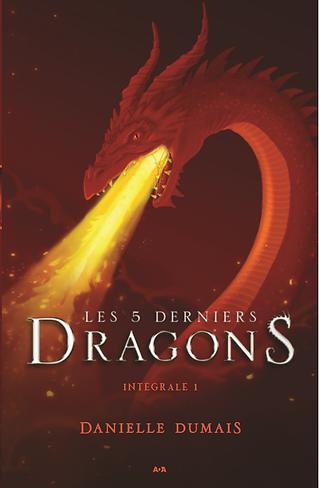 Les 5 derniers dragons, intégrale 1