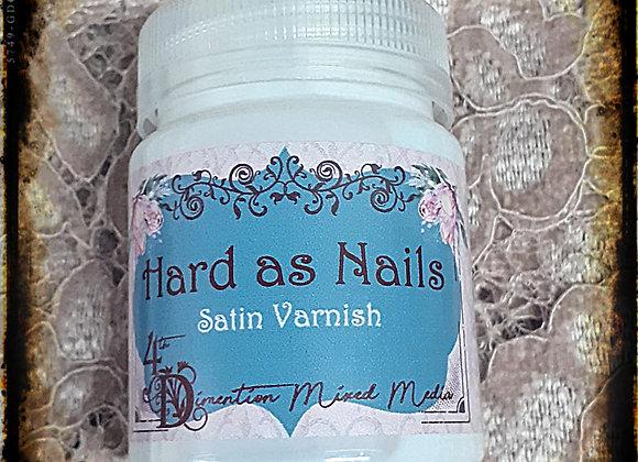 Hard as Nails /Satin Varnish
