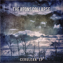 The Aeons Collapse - Cerulean EP.JPG