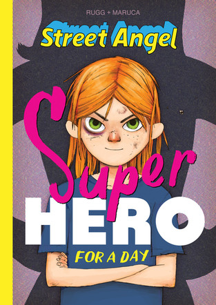 Street Angel: Super Hero for a Day