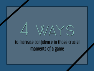 4 ways to Increase Confidence in Those Crucial Moments of a Game