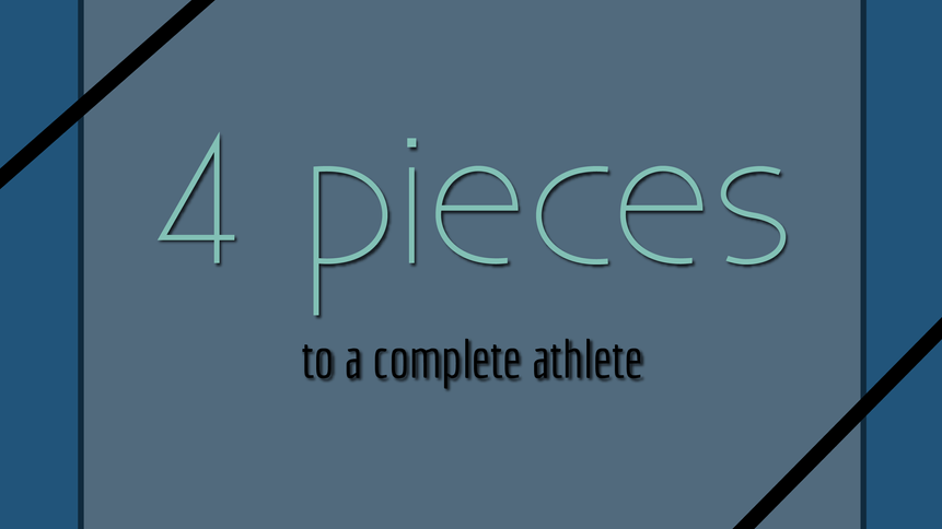 4 Pieces to a Complete Athlete