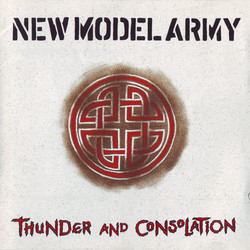 New Model Army - Thunder And Consolation