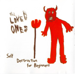 The Loved Ones - Self Destruction For Beginners